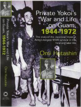 2009 Omi Hatashin Private Yokoi's War and Life on Guam, 1944-1972
